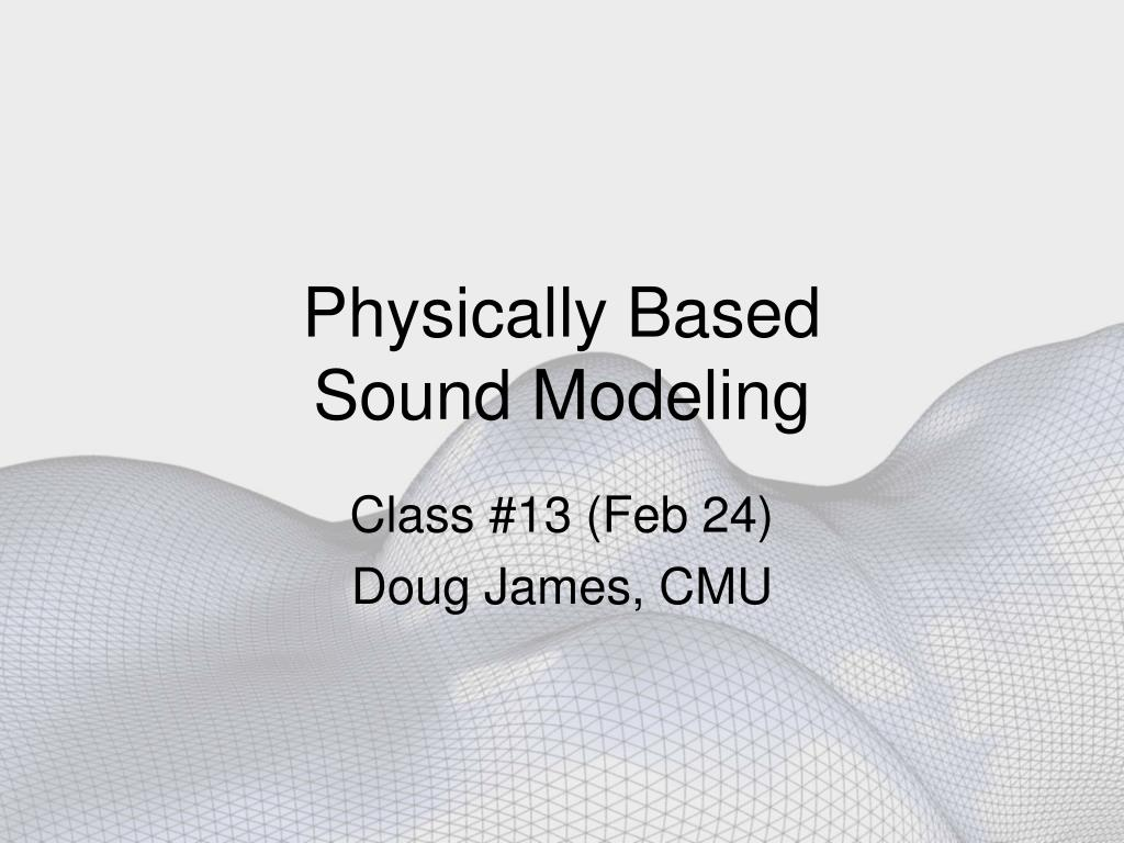 physically based sound modeling l.
