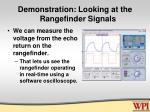 demonstration looking at the rangefinder signals