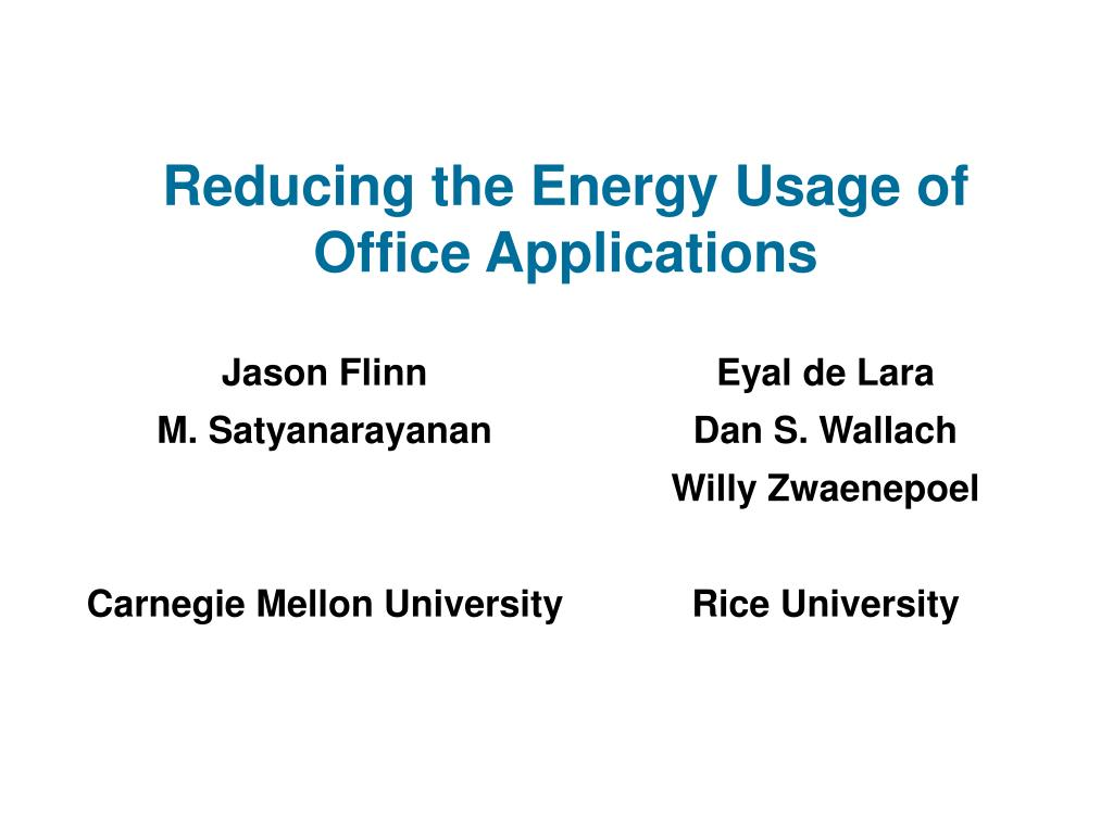 reducing the energy usage of office applications l.