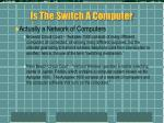 is the switch a computer