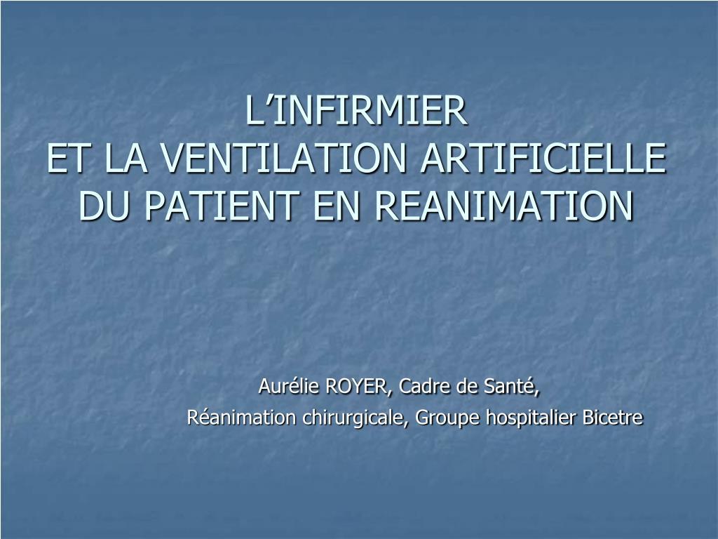 l infirmier et la ventilation artificielle du patient en reanimation l.