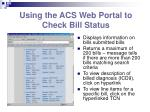 using the acs web portal to check bill status19