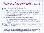 waiver of authorization cont