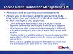 access online transaction management tm