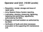 operator and unit 10 20 levels cont