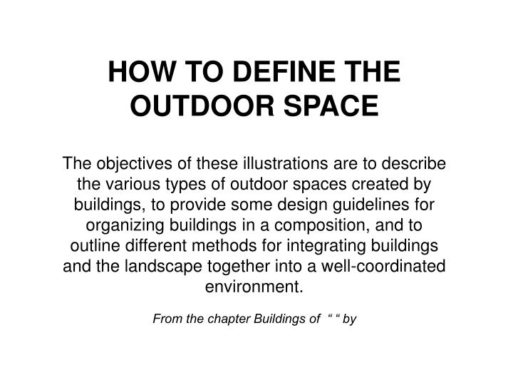 HOW TO DEFINE THE OUTDOOR SPACE