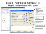 step 3 add signal compiler to model to generate hdl code