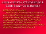 ashrae iesna standard 90 1 leed energy credit baseline