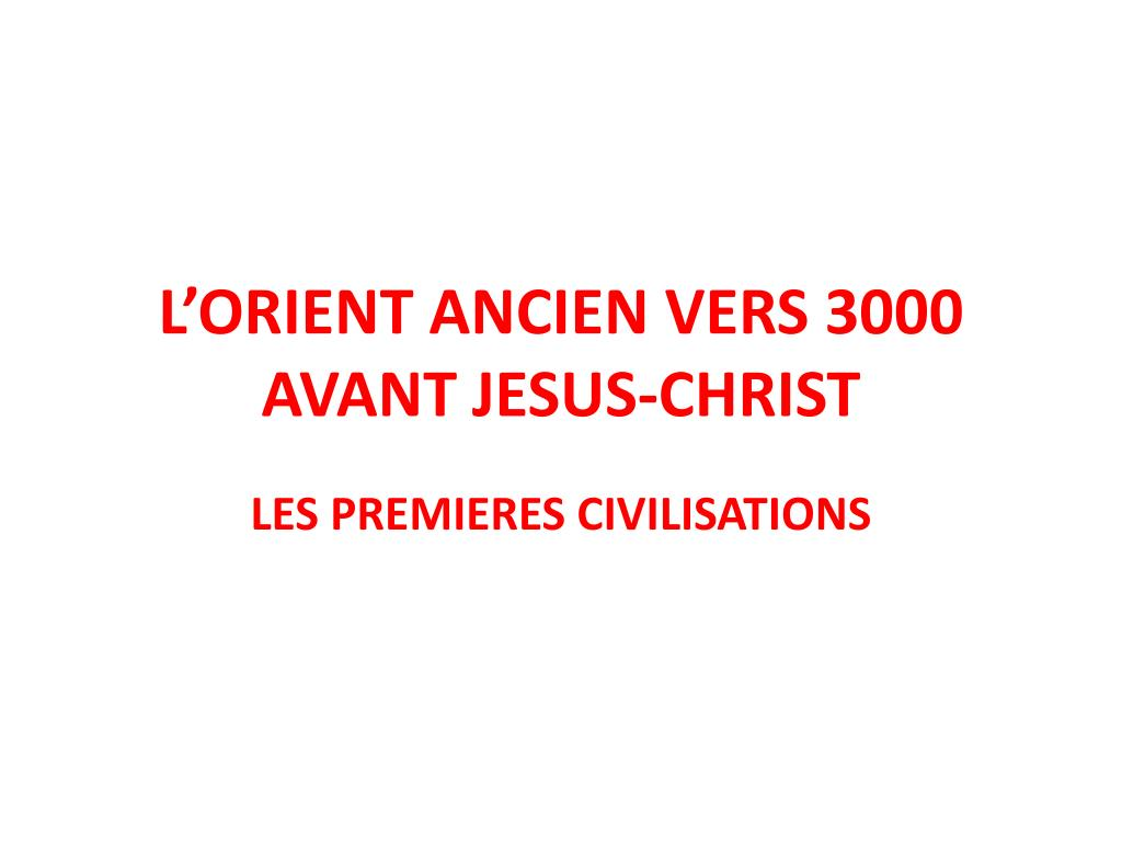 l orient ancien vers 3000 avant jesus christ l.
