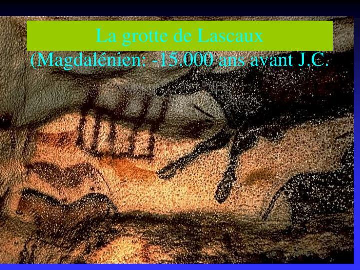 la grotte de lascaux magdal nien 15 000 ans avant j c n.