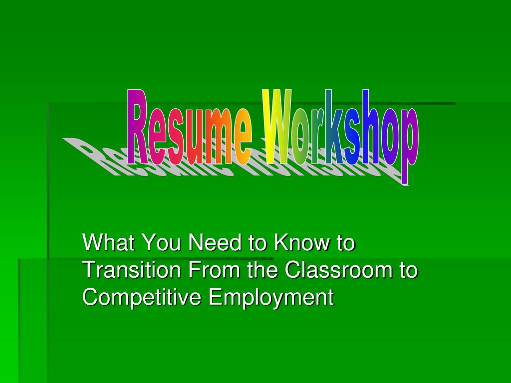 what you need to know to transition from the classroom to competitive employment l.