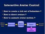 interactive avatar control