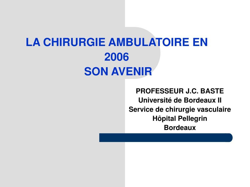 la chirurgie ambulatoire en 2006 son avenir l.