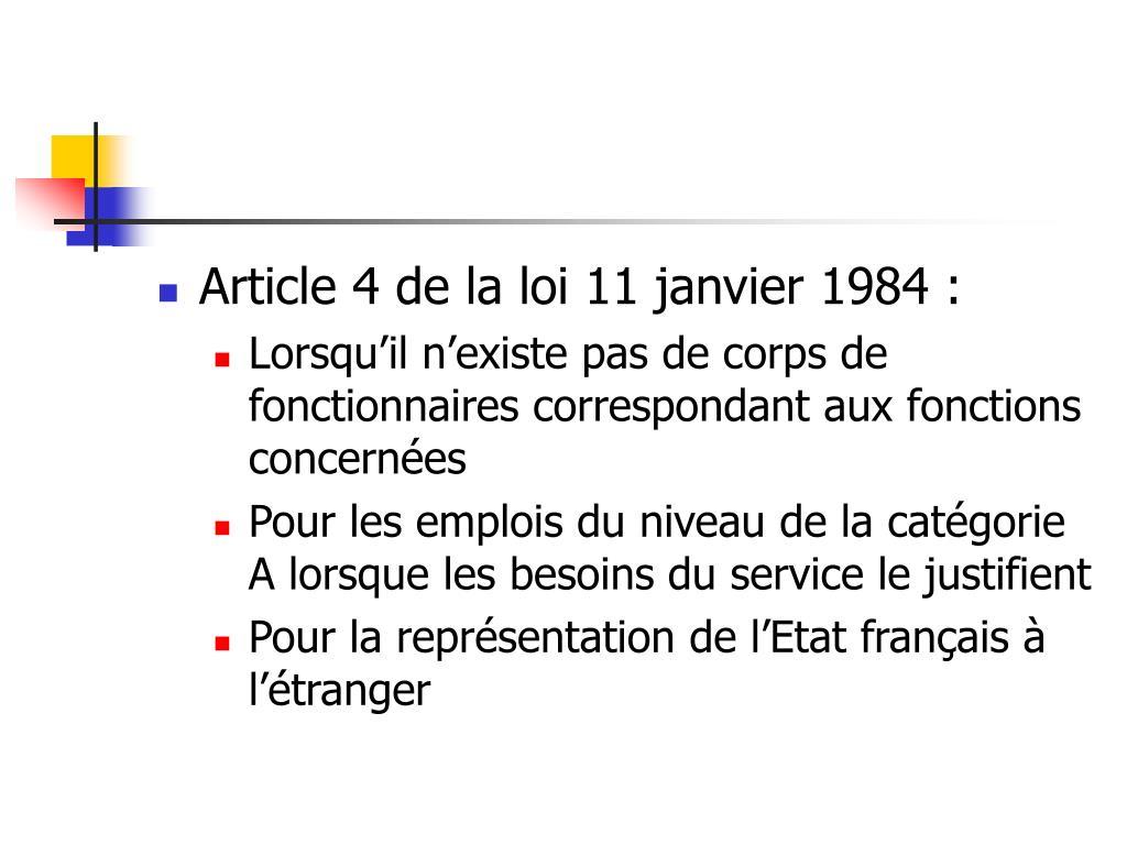Article 4 de la loi 11 janvier 1984 :