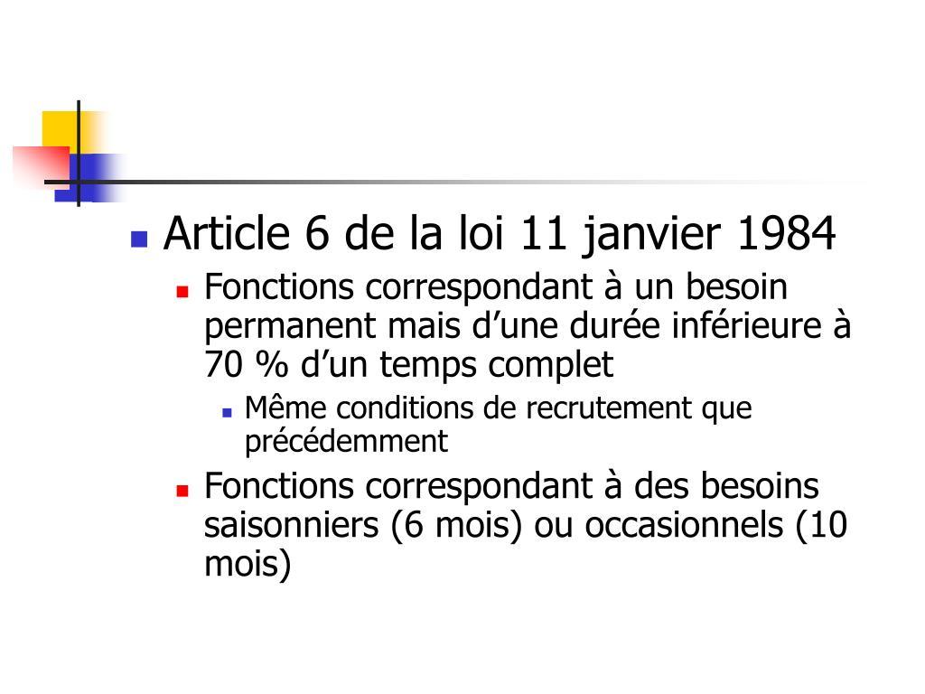 Article 6 de la loi 11 janvier 1984