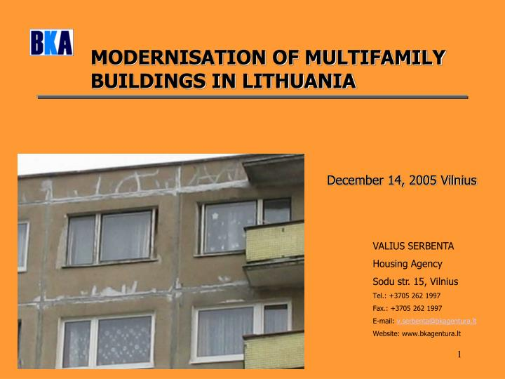 MODERNISATION OF MULTIFAMILY BUILDINGS IN LITHUANIA