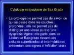 cytologie et dysplasie de bas grade