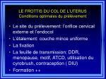 le frottis du col de l uterus conditions optimales du pr l vement43