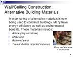 wall ceiling construction alternative building materials