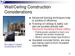 wall ceiling construction considerations
