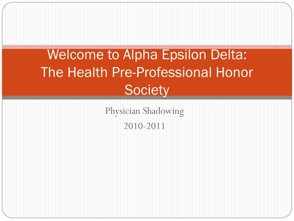 welcome to alpha epsilon delta the health pre professional honor society l.