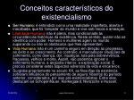 conceitos caracter sticos do existencialismo