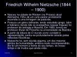 friedrich wilhelm nietzsche 1844 1900