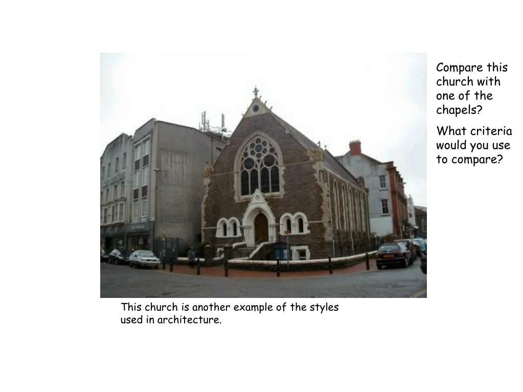 Compare this church with one of the chapels?