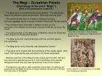 the magi zorastrian priests etymology of the word magic birth of zoroasterianism to 622 a d