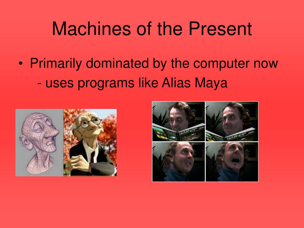 Machines of the Present