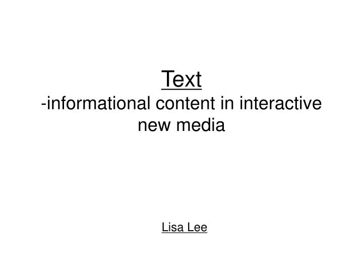 Text informational content in interactive new media