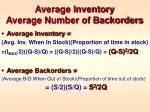 average inventory average number of backorders