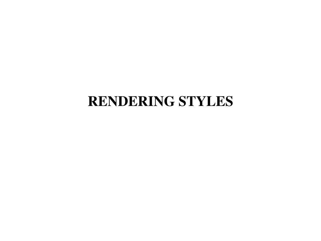 RENDERING STYLES