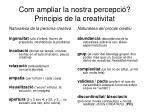com ampliar la nostra percepci principis de la creativitat