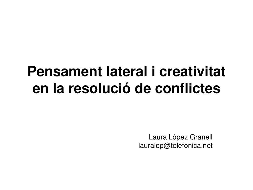 pensament lateral i creativitat en la resoluci de conflictes l.