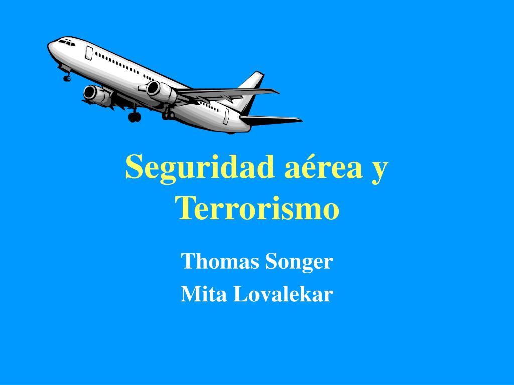 seguridad a rea y terrorismo l.
