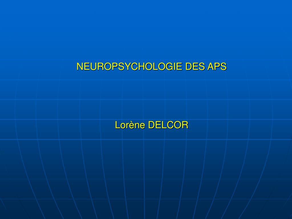 neuropsychologie des aps lor ne delcor l.