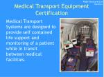 medical transport equipment certification