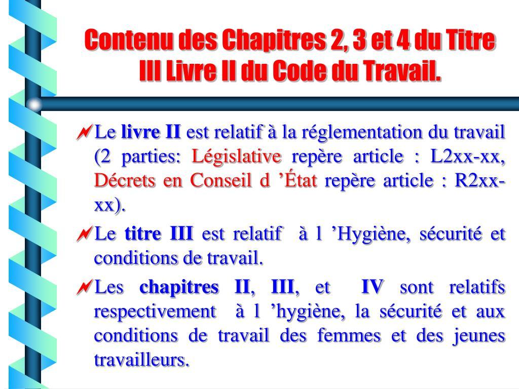 Contenu des Chapitres 2, 3 et 4 du Titre III Livre II du Code du Travail.