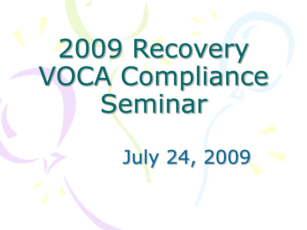 2009 recovery voca compliance seminar l.