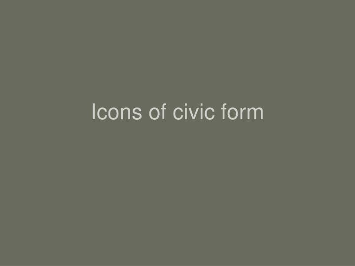Icons of civic form