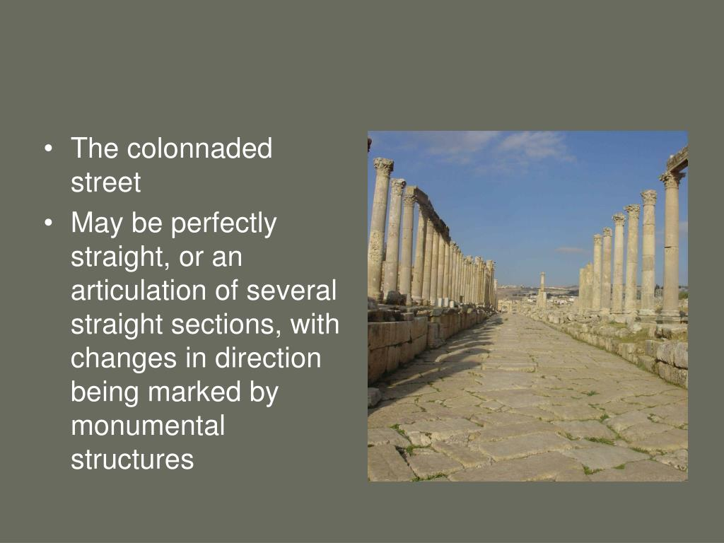 The colonnaded street