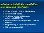 infinite or indefinite parallelism use installed machines