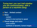turing test you can t tell whether you are communicating with a person or a machine using