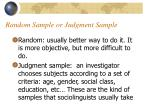 random sample or judgment sample