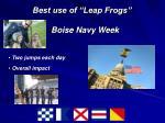 best use of leap frogs boise navy week