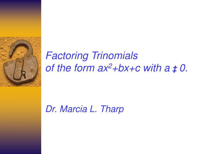 factoring trinomials of the form ax 2 bx c with a 0 n.