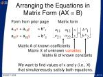 arranging the equations in matrix form ax b