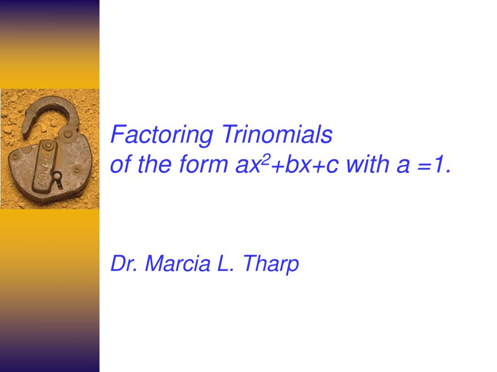 factoring trinomials of the form ax 2 bx c with a 1 l.