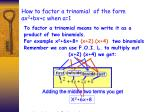 how to factor a trinomial of the form ax 2 bx c when a 1